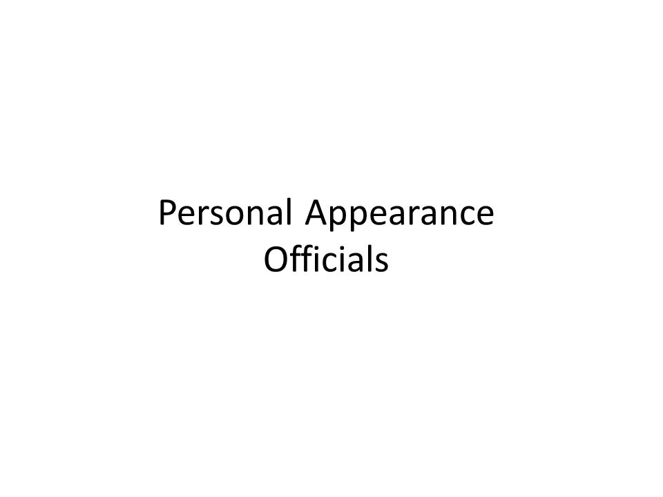 Personal Appearance Officials