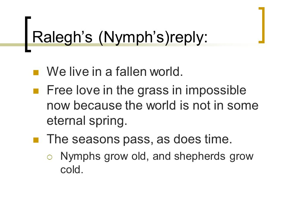 Raleghs (Nymphs)reply: We live in a fallen world.