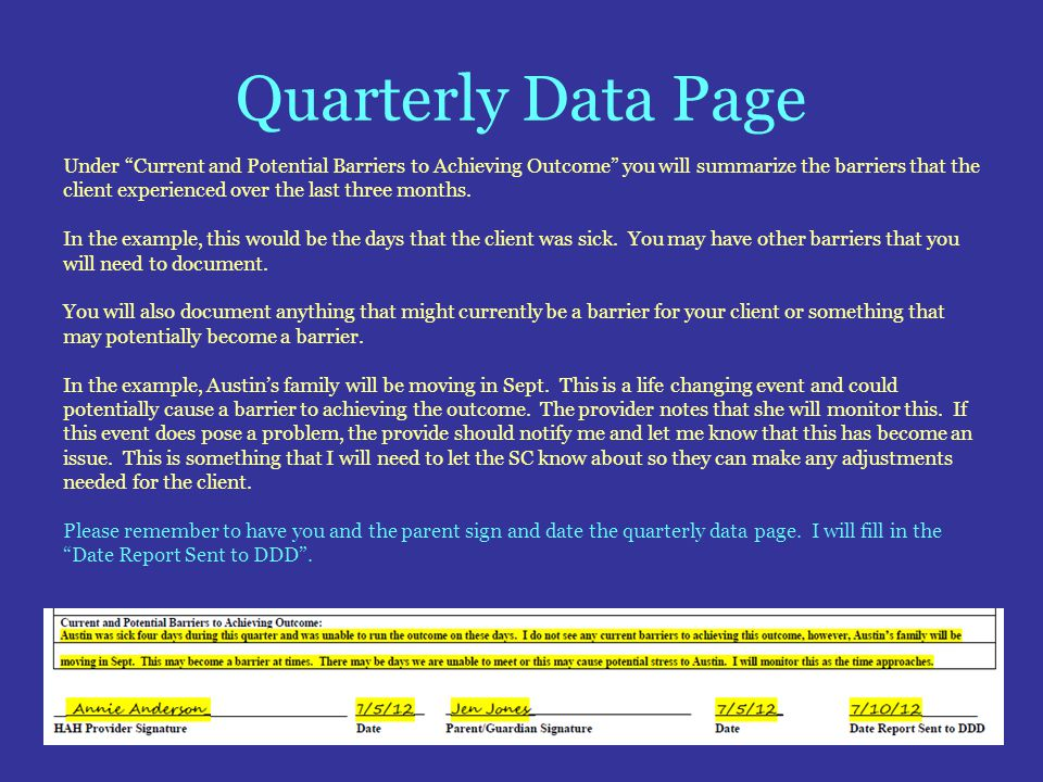 Quarterly Data Page Under Current and Potential Barriers to Achieving Outcome you will summarize the barriers that the client experienced over the las