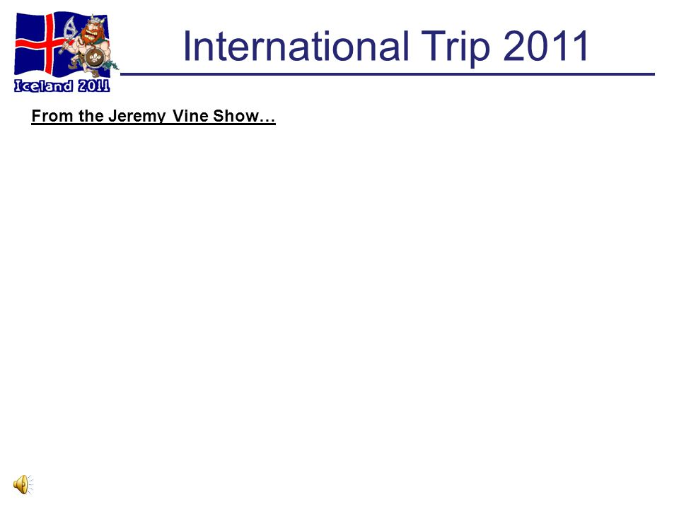 International Trip 2011 From the Jeremy Vine Show…