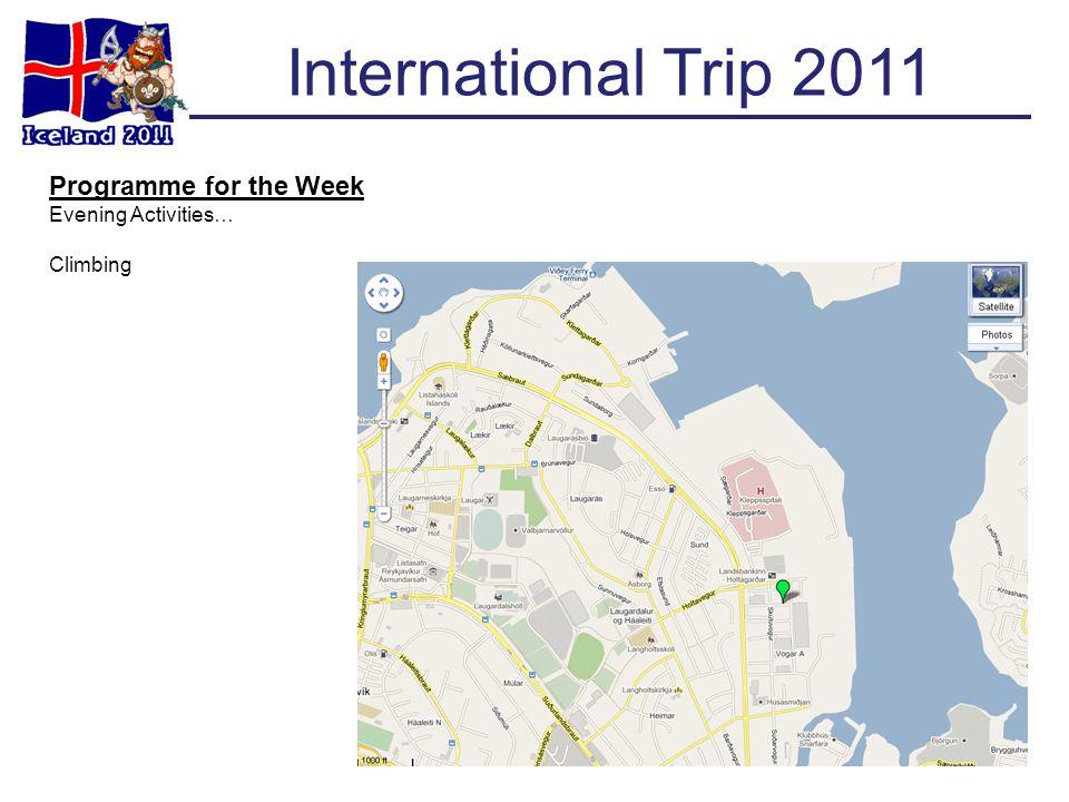 International Trip 2011 Programme for the Week Evening Activities… Climbing