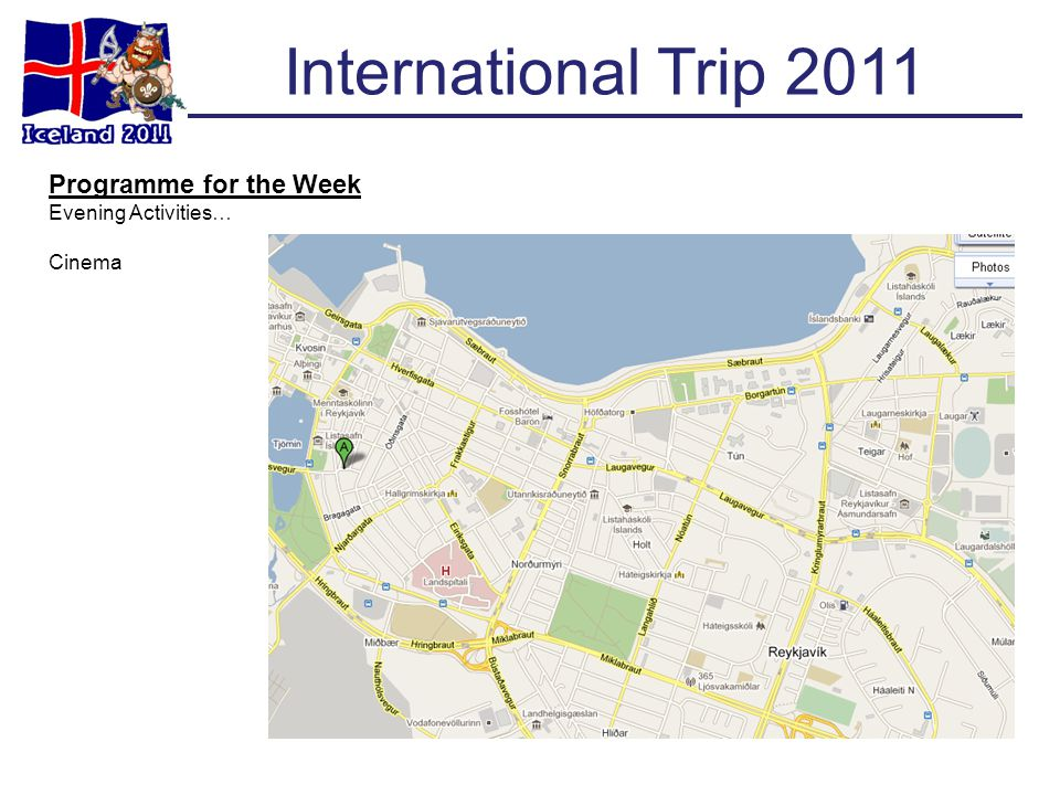International Trip 2011 Programme for the Week Evening Activities… Cinema