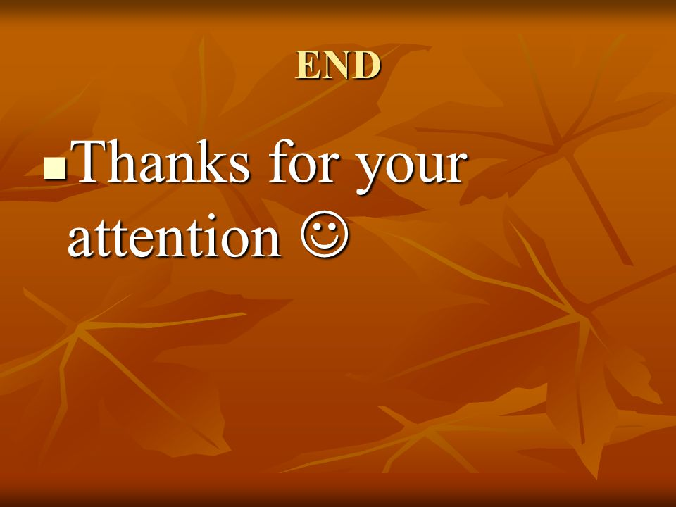 END Thanks for your attention Thanks for your attention