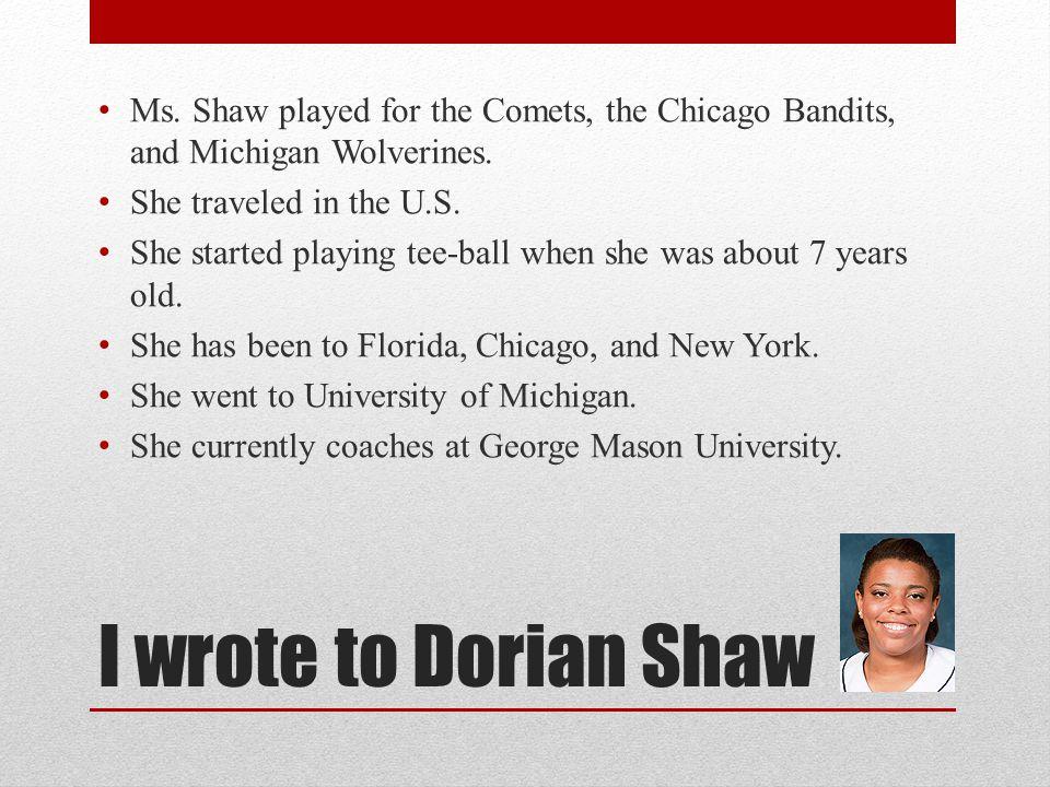 I wrote to Dorian Shaw Ms.