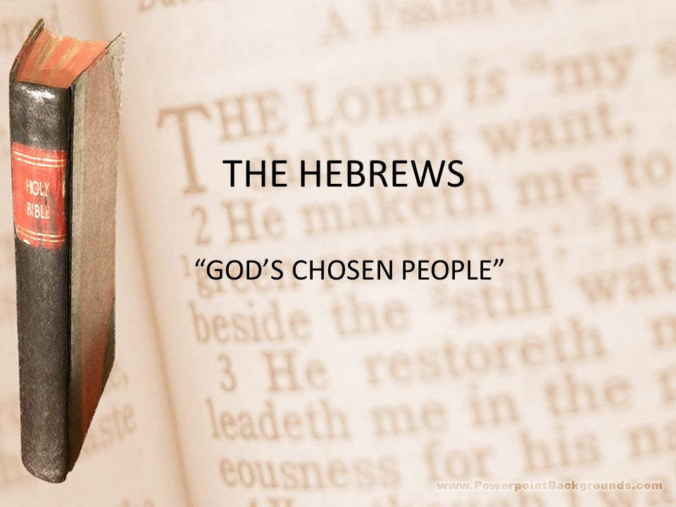 THE HEBREWS GODS CHOSEN PEOPLE