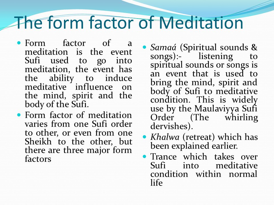 The peak of Meditation With total mind-focus on God, the Sufis meditation progresses to the highest spiritual level.