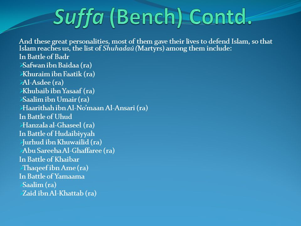 And of course the last two didnt live with the remaining in Suffah physically in the mosque of the prophet(SAW).