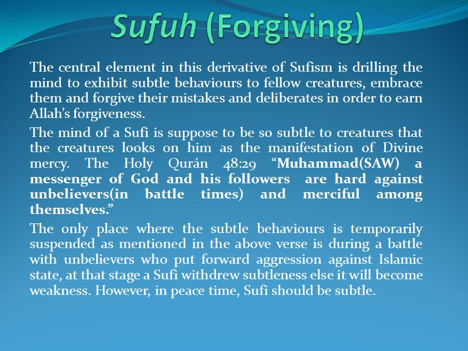Sufuh (Forgiving) The fifth derivative This is in accordance with the words of Allah in Qurán 64:14O Ye who believe.