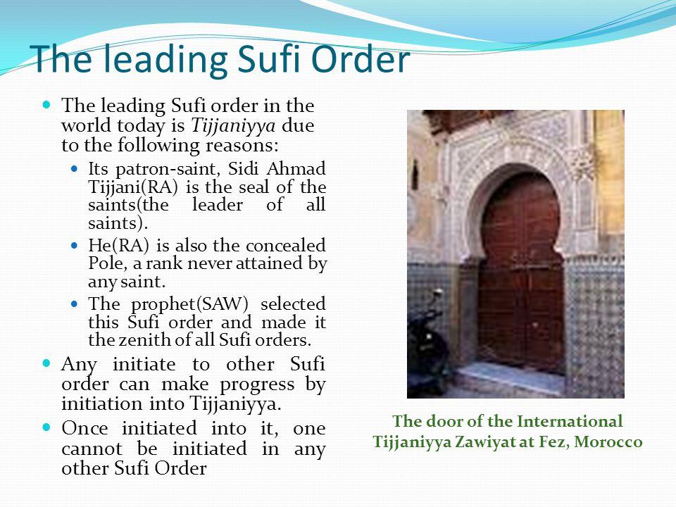 Some Prominent Sufi Orders Tijjaniyya Qadiriyya Shadziliyya Naqshbandiyya Sunusiyya Rufaíyya Mulaviyya Mukhtariyya Khalwatiyya Chistiyya, etc.