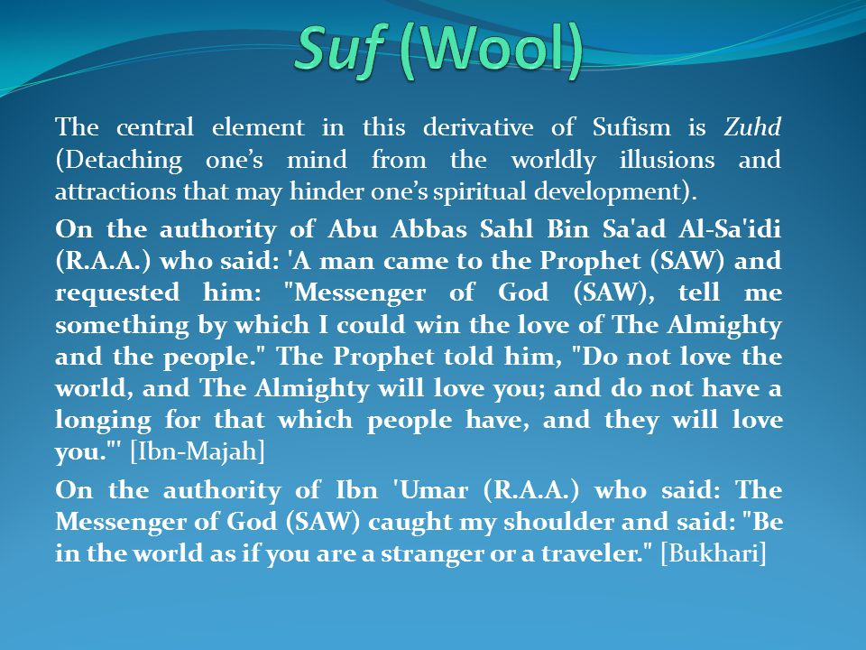 Suf (Wool) The first derivative This is the fur remove from animal like sheep and made into cloth.