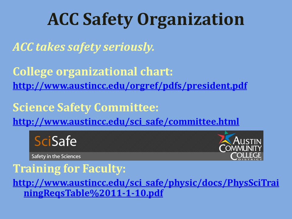 ACC Safety Organization ACC takes safety seriously.