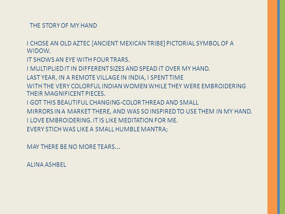 THE STORY OF MY HAND I CHOSE AN OLD AZTEC [ANCIENT MEXICAN TRIBE] PICTORIAL SYMBOL OF A WIDOW.
