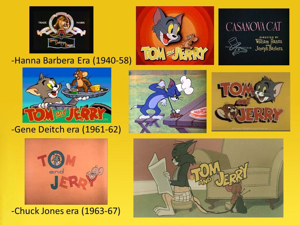 -Gene Deitch era (1961-62) -Chuck Jones era (1963-67) -Hanna Barbera Era (1940-58)