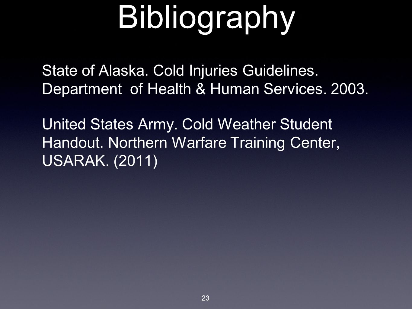 Bibliography State of Alaska. Cold Injuries Guidelines.