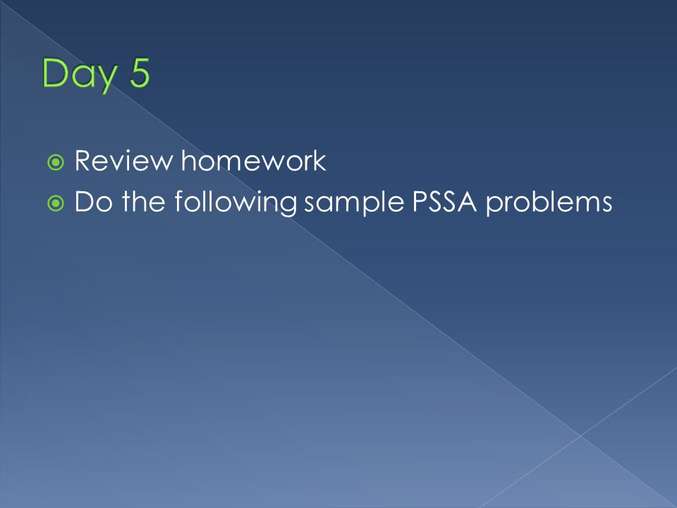 Review homework Do the following sample PSSA problems