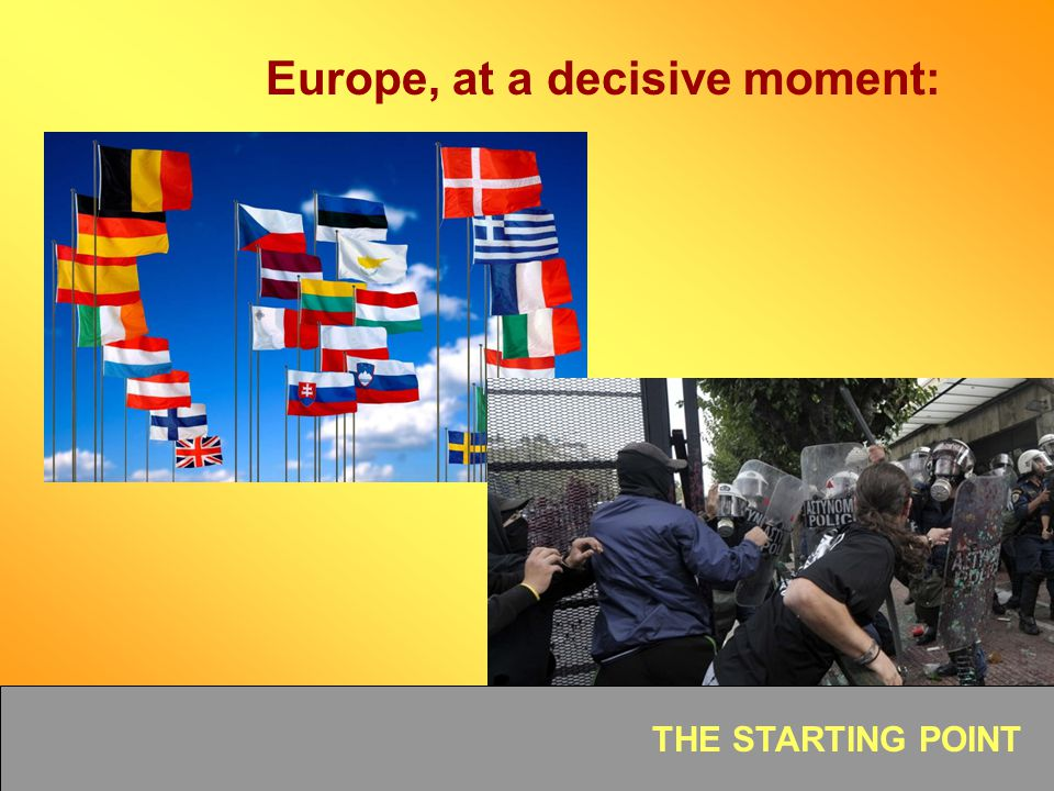 Europe, at a decisive moment: THE STARTING POINT