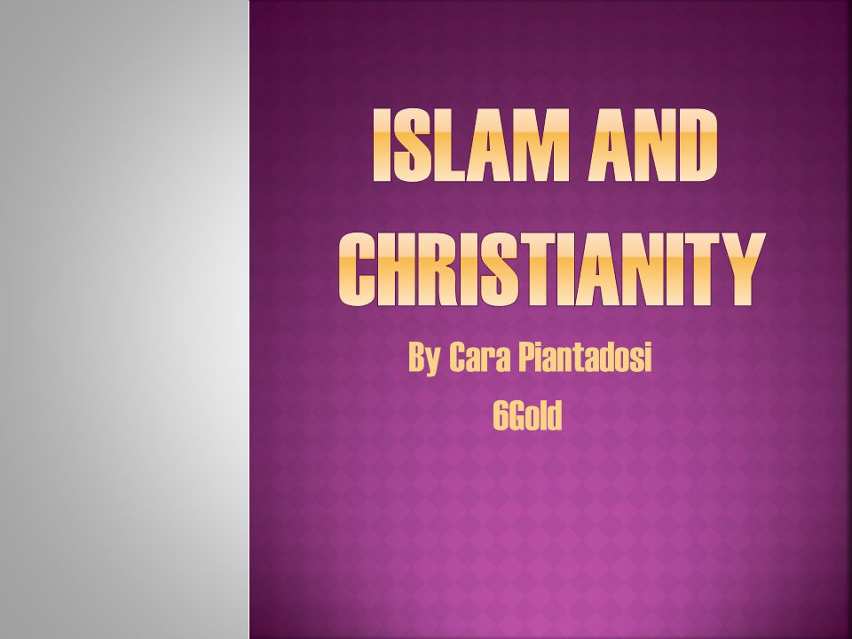 ChristianityIslam The Bible- Is the Christian sacred text.
