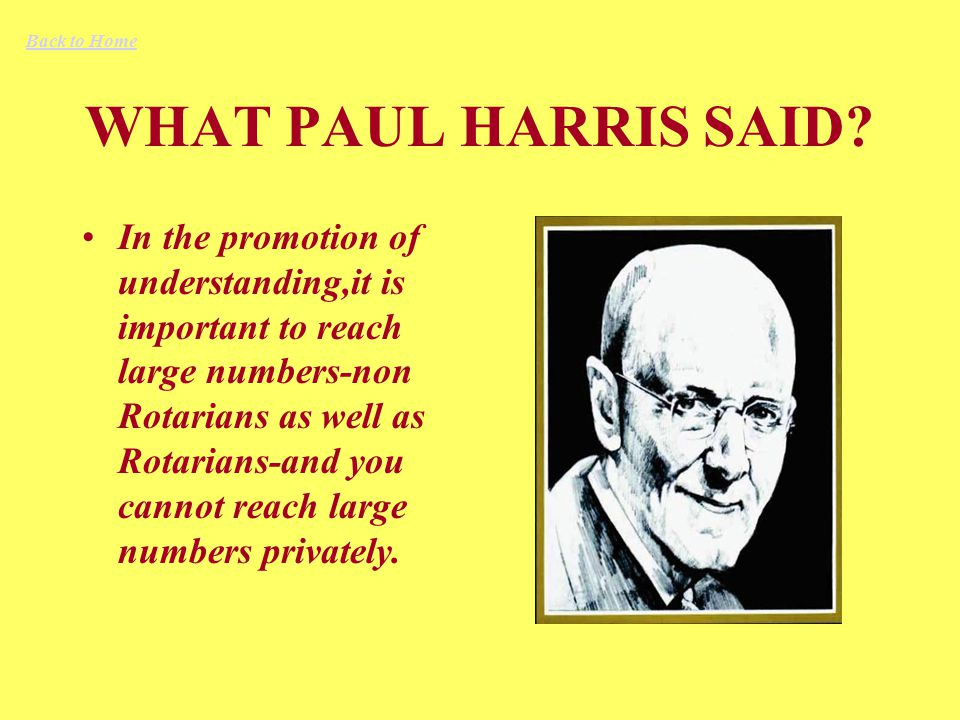 WHAT PAUL HARRIS SAID.