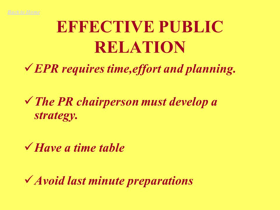 EFFECTIVE PUBLIC RELATION EPR requires time,effort and planning.
