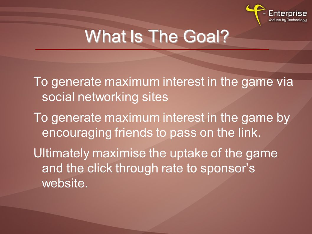 What Is The Goal.