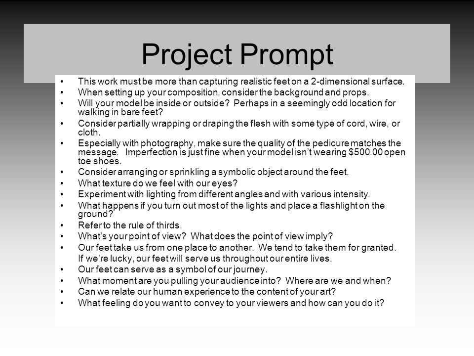 Project Prompt This work must be more than capturing realistic feet on a 2-dimensional surface. When setting up your composition, consider the backgro