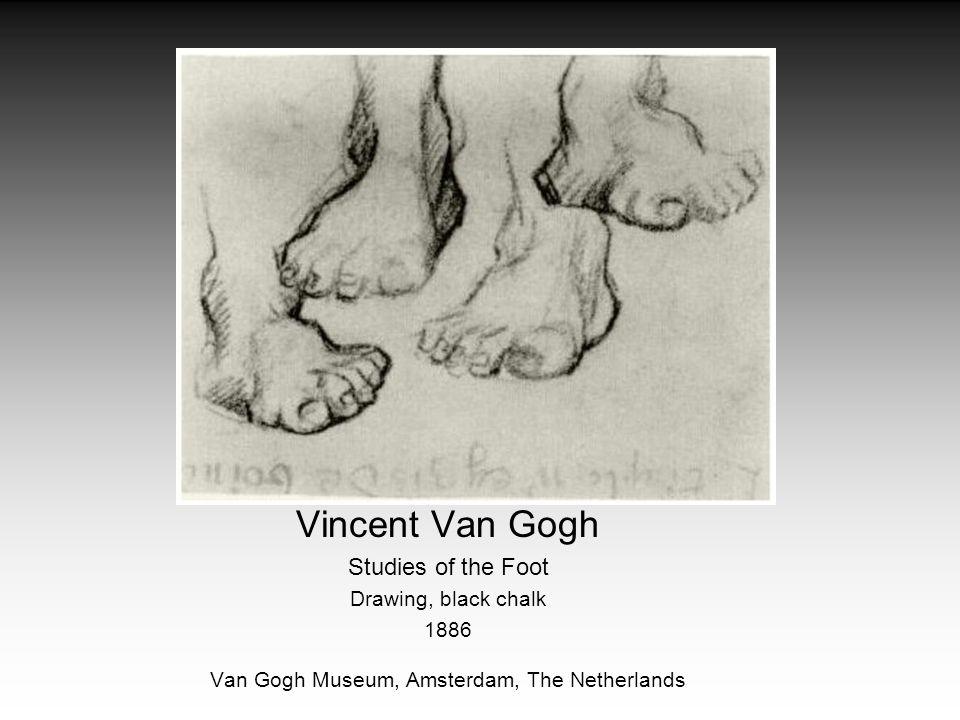 Vincent Van Gogh Studies of the Foot Drawing, black chalk 1886 Van Gogh Museum, Amsterdam, The Netherlands
