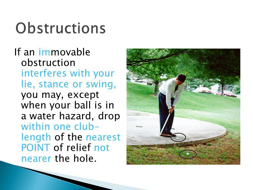 Movable obstructions anywhere may be moved. If your ball moves, replace it without penalty (Rule 24-1). Mark Your Ball BEFORE you Move the Obstruction