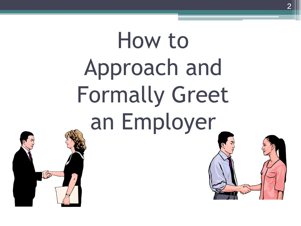 How to Approach and Formally Greet an Employer 2