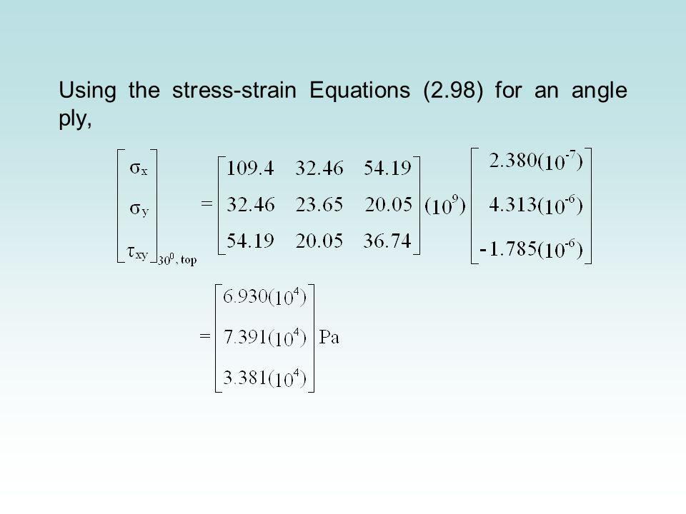 Using the stress-strain Equations (2.98) for an angle ply,