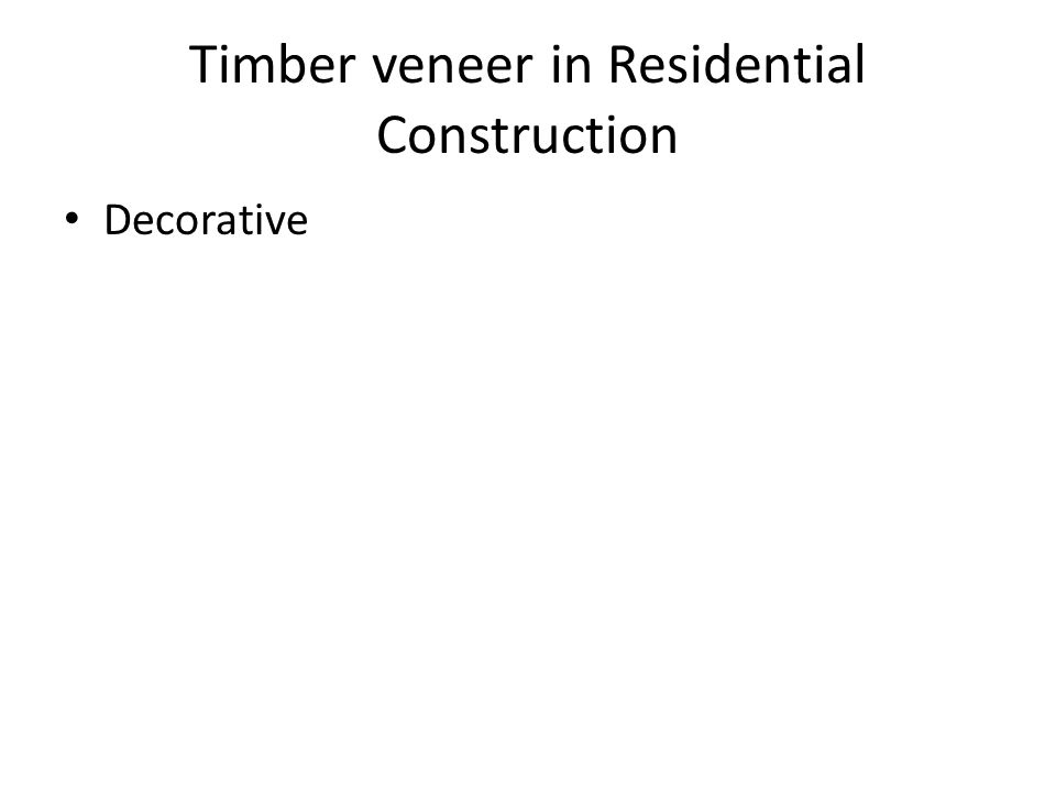 Timber veneer in Residential Construction Decorative