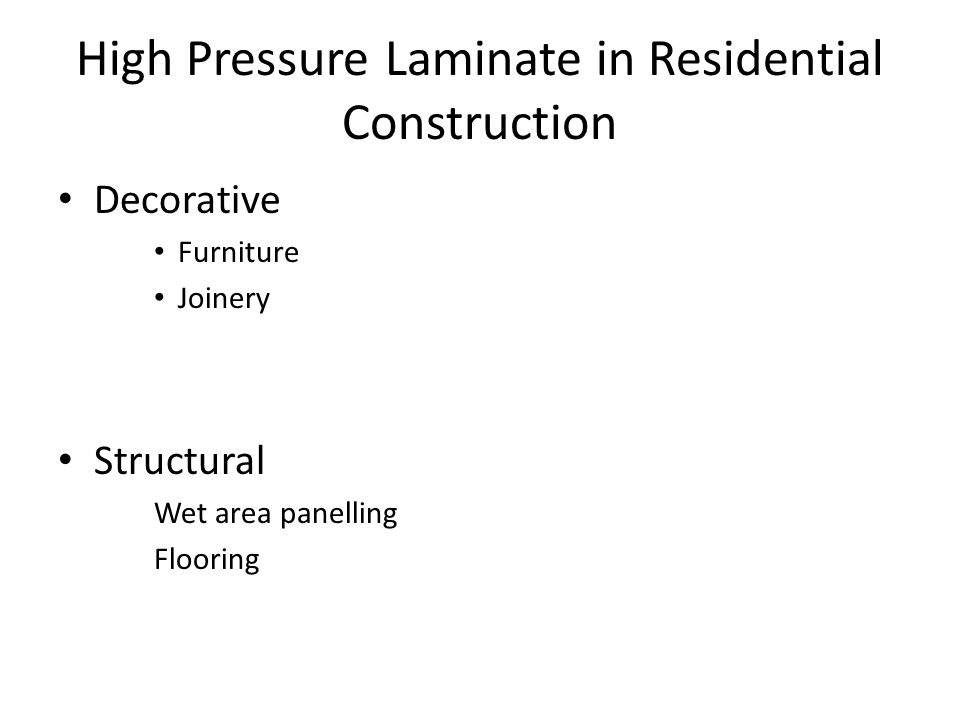 High Pressure Laminate in Residential Construction Decorative Furniture Joinery Structural Wet area panelling Flooring