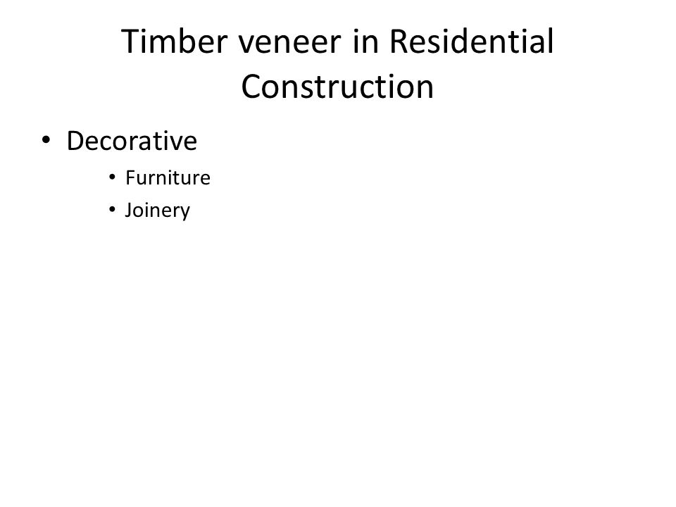 Timber veneer in Residential Construction Decorative Furniture Joinery
