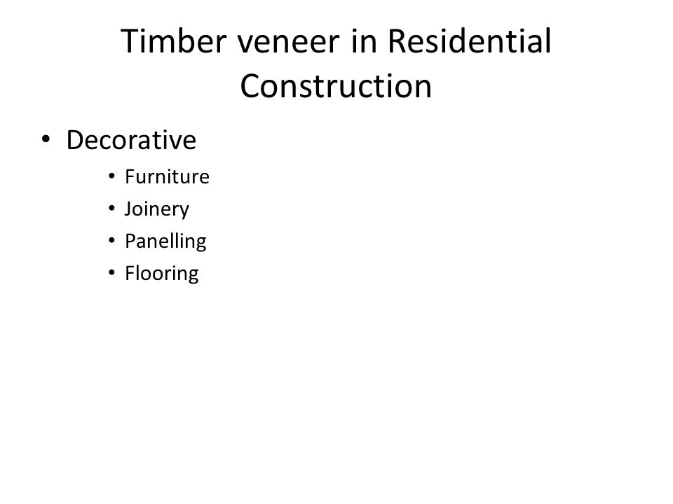 Timber veneer in Residential Construction Decorative Furniture Joinery Panelling Flooring