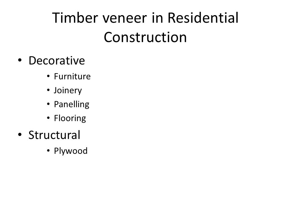 Timber veneer in Residential Construction Decorative Furniture Joinery Panelling Flooring Structural Plywood
