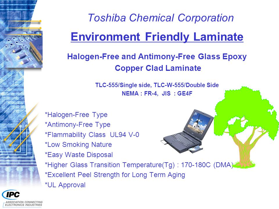 Toshiba Chemical Corporation Environment Friendly Laminate Halogen-Free and Antimony-Free Glass Epoxy Copper Clad Laminate TLC-555/Single side, TLC-W-