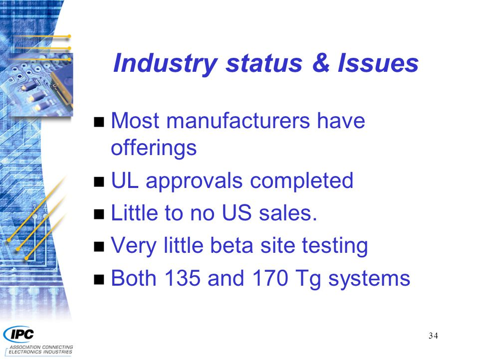 34 Industry status & Issues n Most manufacturers have offerings n UL approvals completed n Little to no US sales. n Very little beta site testing n Bo