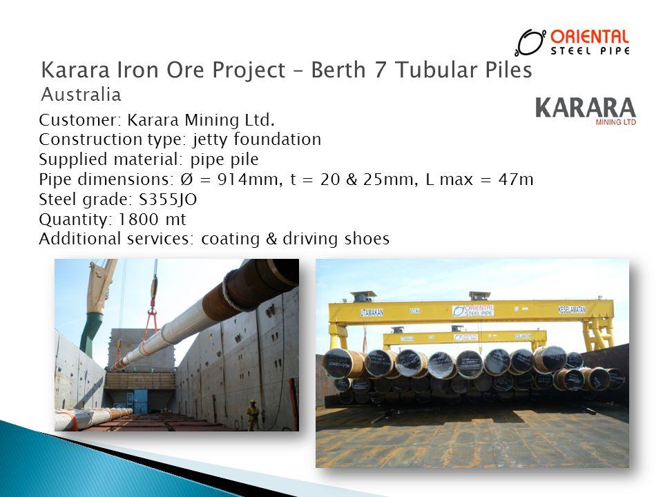 Karara Iron Ore Project – Berth 7 Tubular Piles Australia Customer: Karara Mining Ltd.