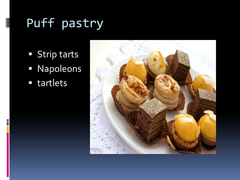 Puff pastry Strip tarts Napoleons tartlets