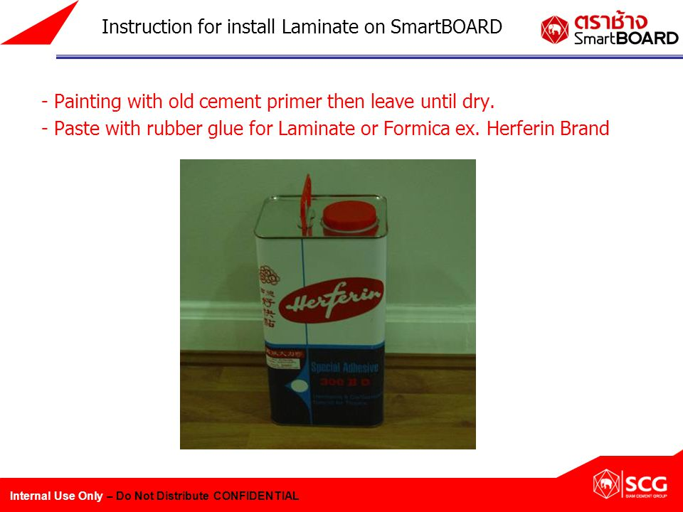 Internal Use Only – Do Not Distribute CONFIDENTIAL - Painting with old cement primer then leave until dry.