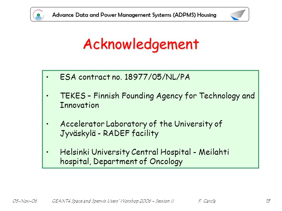 Advance Data and Power Management Systems (ADPMS) Housing Acknowledgement ESA contract no. 18977/05/NL/PA TEKES – Finnish Founding Agency for Technolo