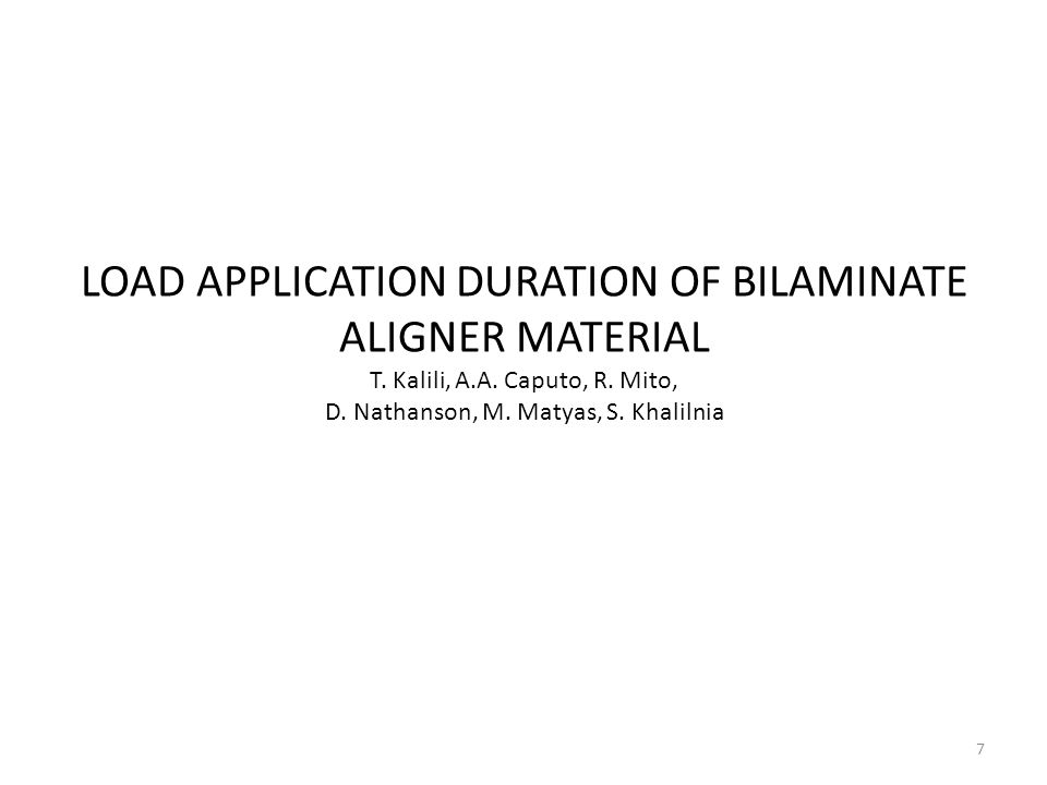 7 LOAD APPLICATION DURATION OF BILAMINATE ALIGNER MATERIAL T.