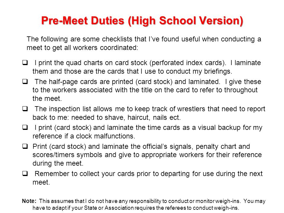 Pre-Meet Duties 2010-11 Rules Changes (Clarify upon request) Discuss referees position and announcing set prior to starting wrestling.