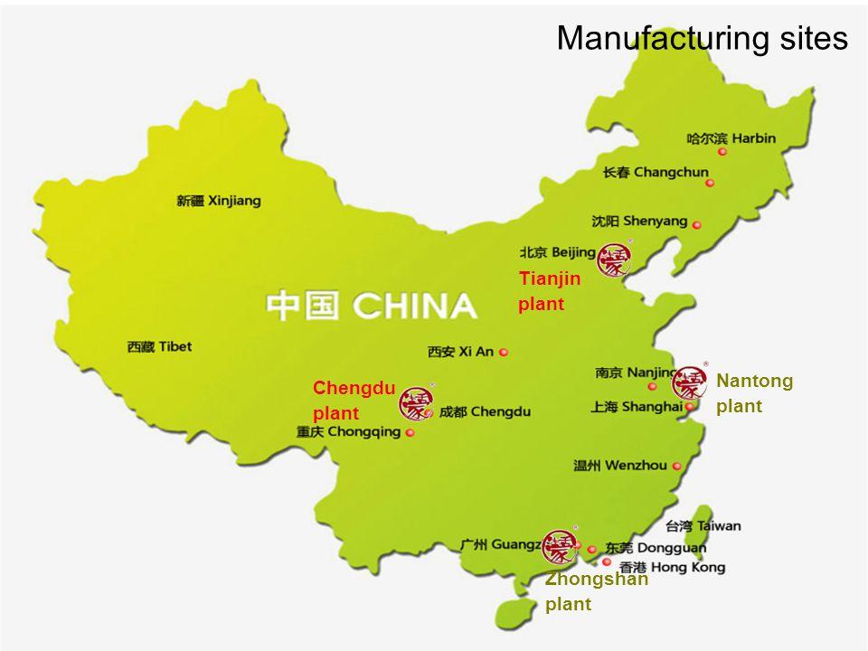 Chengdu plant Tianjin plant Nantong plant Zhongshan plant Manufacturing sites