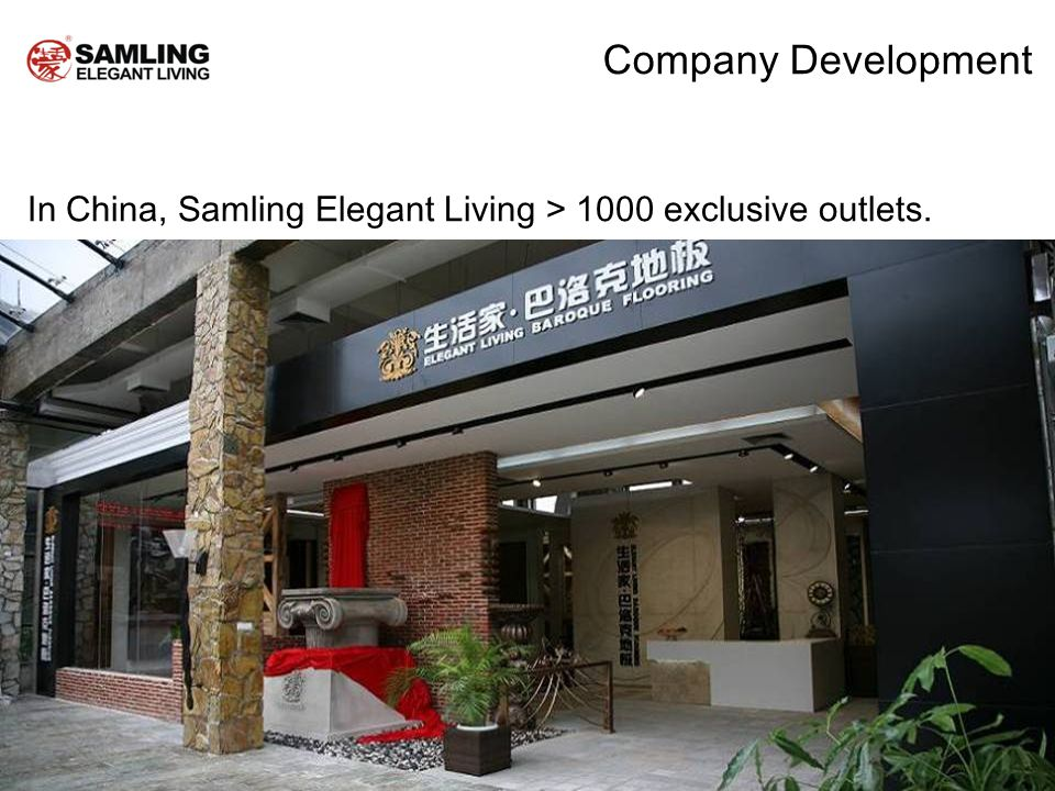 Company Development In China, Samling Elegant Living > 1000 exclusive outlets.