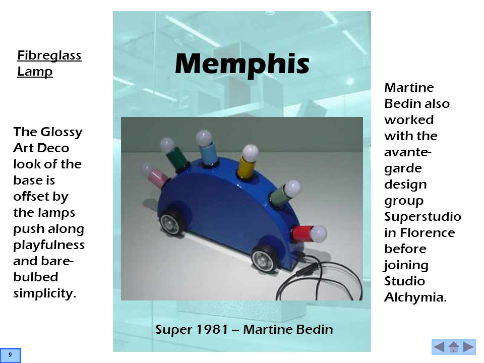 Memphis Super 1981 – Martine Bedin Fibreglass Lamp The Glossy Art Deco look of the base is offset by the lamps push along playfulness and bare- bulbed