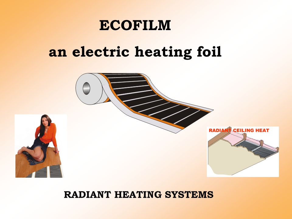 RADIANT HEATING SYSTEMS ECOFILM an electric heating foil