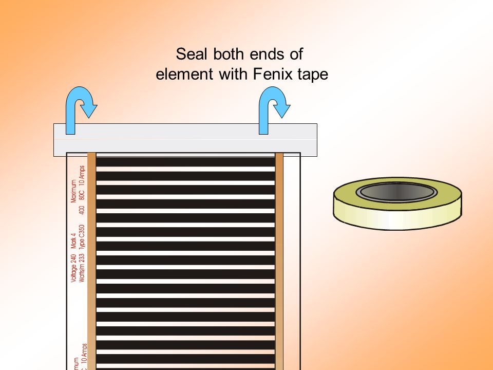 Seal both ends of element with Fenix tape
