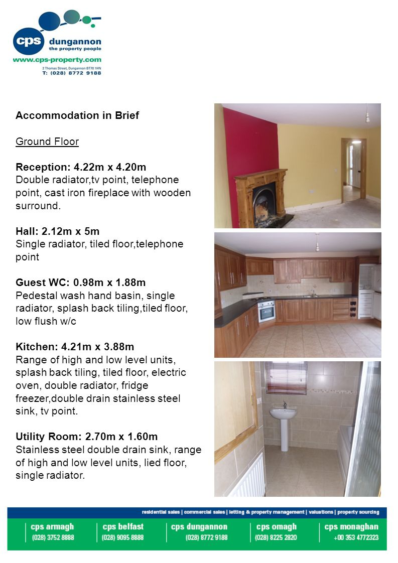 Accommodation in Brief Ground Floor Reception: 4.22m x 4.20m Double radiator,tv point, telephone point, cast iron fireplace with wooden surround.