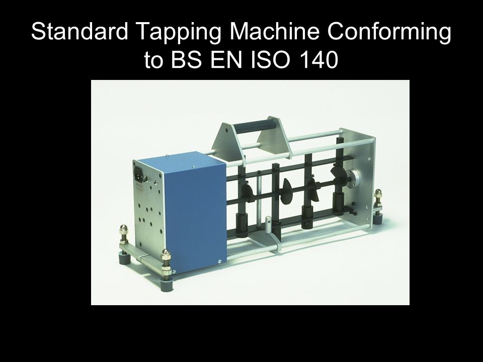 Standard Tapping Machine Conforming to BS EN ISO 140