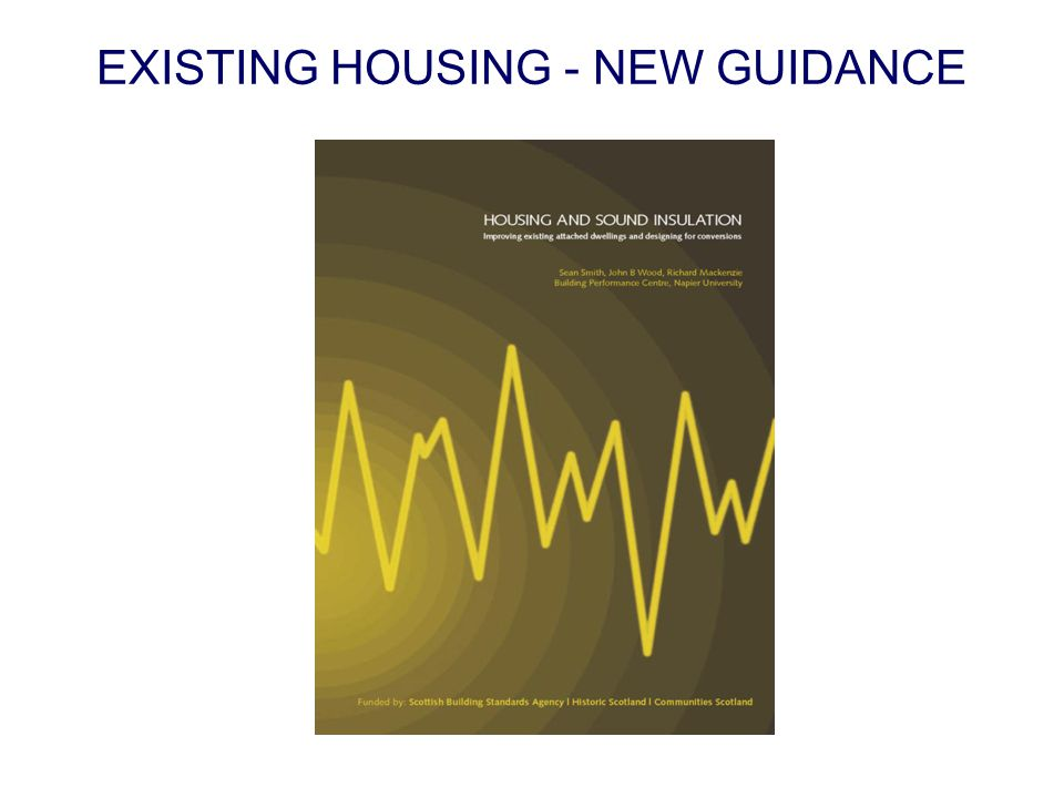 EXISTING HOUSING - NEW GUIDANCE